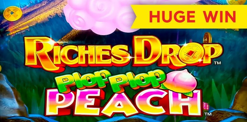 HUGE WIN — Riches Drop Plop Plop Peach Slot — MAX BET!