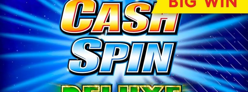 Cash Spin Deluxe Slot — $4.50   $9   $11.25 Bets — BIG WIN, ALL FEATURES!