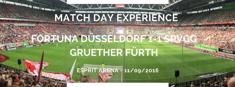 Groundhop at the ESPRIT Arena — Fortuna Düsseldorf vs. spVgg Greuther Fürth — WITH THE ULTRAS!!