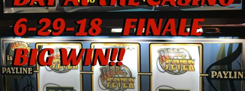 BIG WIN!! ** DAY AT THE CASINO 6/29/18 — FOLLOW THE MONEY! — FINALE!