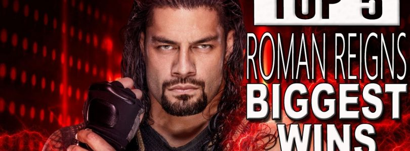 WWE TOP 5 ROMAN REIGNS BIGGEST WINS