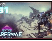 Let's Play Warframe: Fortuna With CohhCarnage — Episode 31