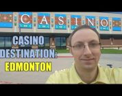 Casino Destination: Edmonton  ★ 8 Casinos  ★ Slot Mole  ★ Big Wins