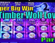 ★SUPER BIG WIN★☆Timber Wolf Lover Part 5☆Timber Wolf & Timber Wolf Deluxe Slot machine /$2~$2.50 Bet
