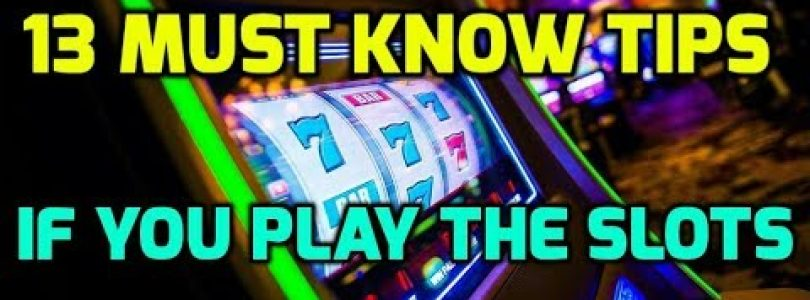 13 Must Know Tips if You Play the Slots
