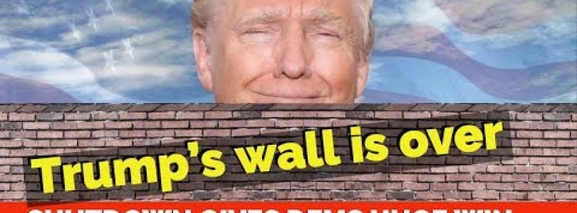 Trump's wall is over  shutdown gives Dems big Win
