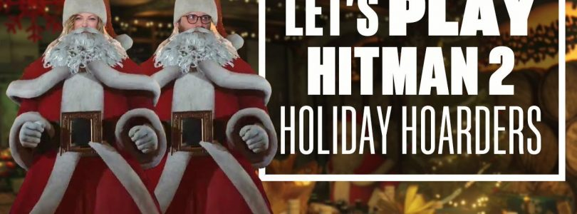 Let's Play Hitman 2 Holiday Hoarders — SLAYBELLS RING