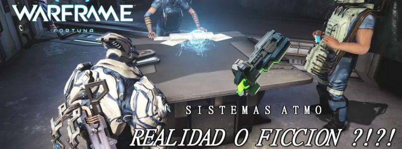 WARFRAME FORTUNA | SISTEMAS ATMO… READLIDAD O FICCION!?!? XD | GAMEPLAY ESPAÑOL