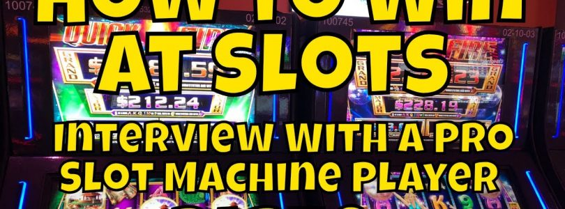 How to Win at Slots — Interview With a Professional Slot Machine Player — Part 2