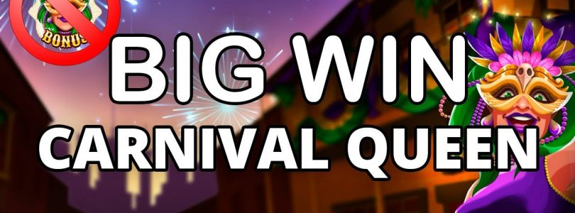 WHO NEEDS A BONUS? BIG WIN ON CARNIVAL QUEEN — THUNDERKICK