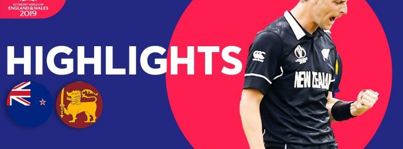 Henry Takes 3 In Big Win | New Zealand vs Sri Lanka — Match Highlights | ICC Cricket World Cup 2019